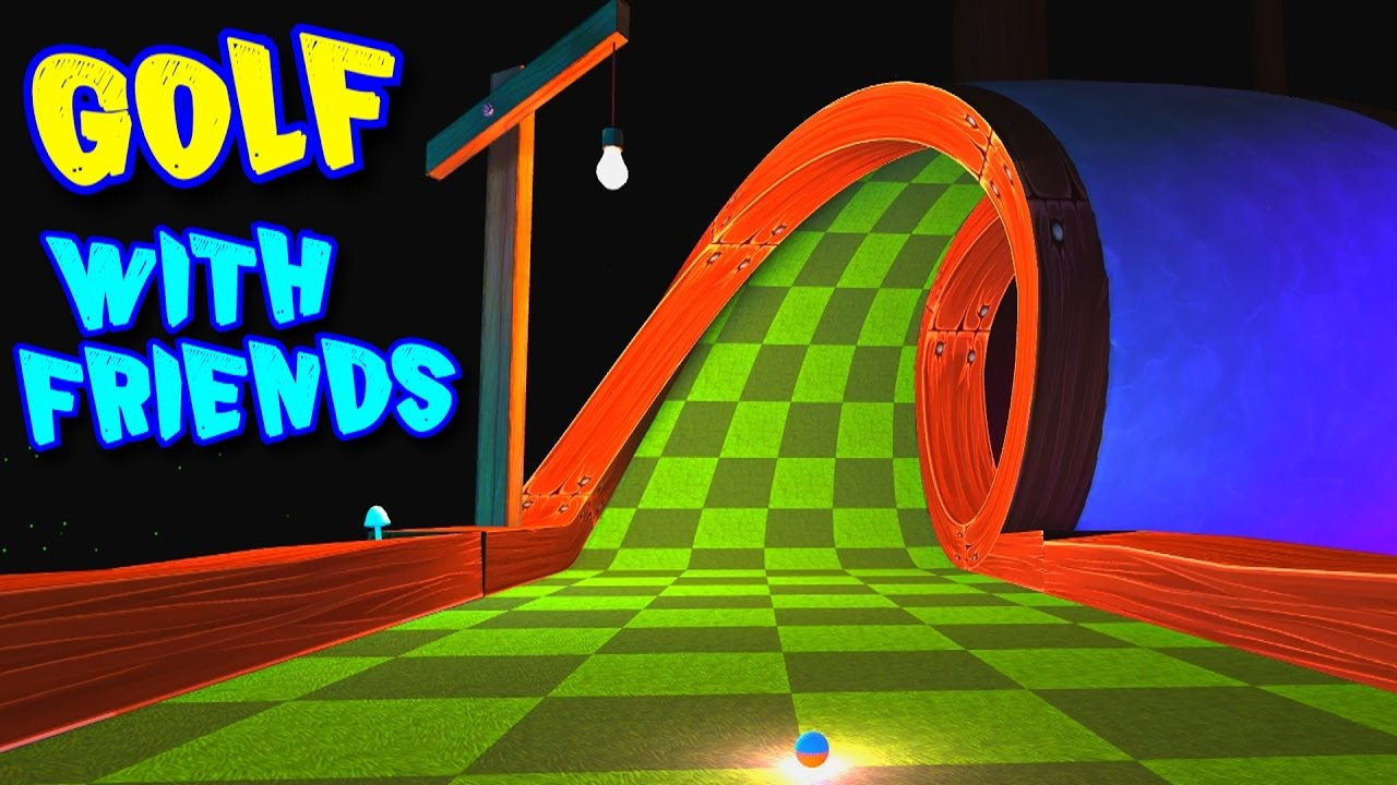 GOLF WITH FRIENDS, (Mini Golf with ''Friends''... Because ...