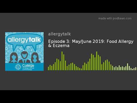 Episode 3: May/June 2019: Food Allergy & Eczema