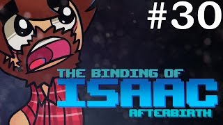 The Binding of Isaac: Afterbirth - Episode 30 - AGGRESSIVE TYPE