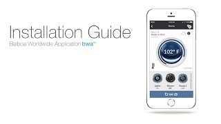 bwa™ Installation Guide For iPhones and iPads