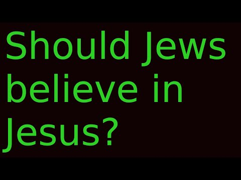 Should Jews believe in Jesus?