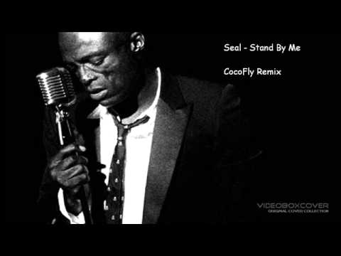 Seal - Stand By Me (CocoFly Remix)