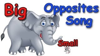 Opposites - Opposites Songs for Children - Kids Songs by The Learning Station