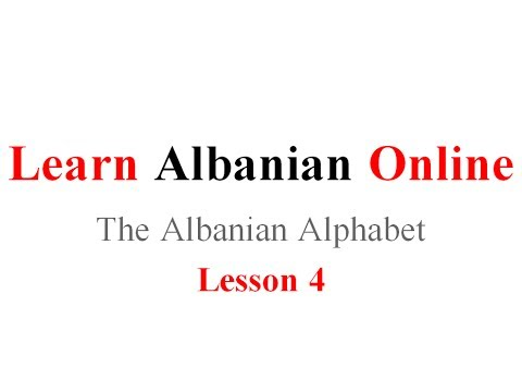 Audio Lesson 4: (The Albanian Alphabet)