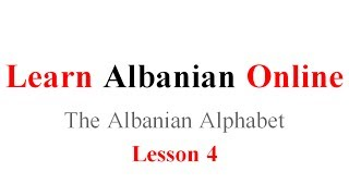 Voice Lesson 4: (The Albanian Alphabet)