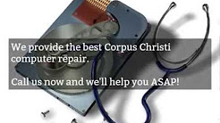 Get a Corpus Christi computer repair! The best computer technicians in Corpus Christi