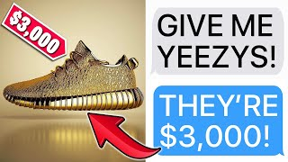 "r/EntitledParents | ""GIVE ME YOUR $3,000 YEEZYS!"""