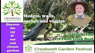 Ian McFaul: Hedges, walls, spruce and veggies - Crookwell Garden Festival 2019