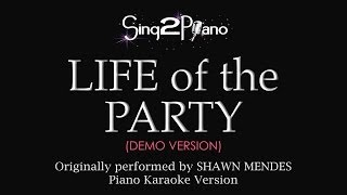 Life of the Party (Piano Karaoke Demo) Shawn Mendes