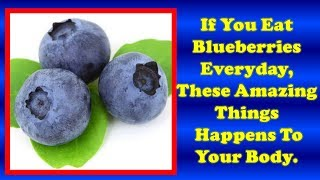 If You Eat Blueberries Everyday, These Amazing Things Happens To Your Body
