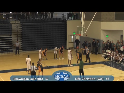 NCSAA Basketball Championships - Life Christian (GA) vs Shawnigan Lake School (BC)