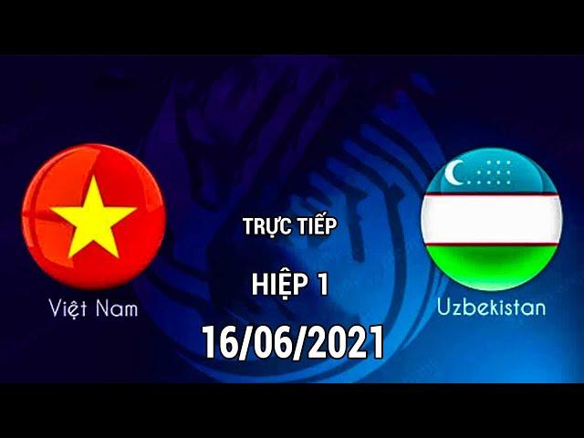 🔴 Trực Tiếp Hiệp 1 | U23 VIỆT NAM - U23 UZBEKISTAN | Chung Kết Lịch Sử Rửa Hận Thường Châu
