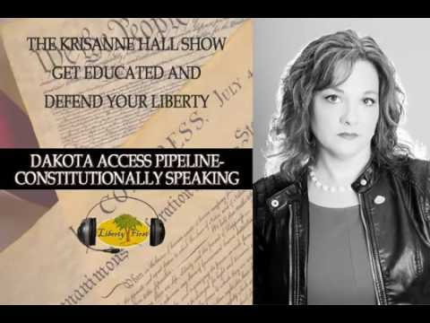 Dakota Access Pipeline  Constitutionally Speaking   The KrisAnne Hall Show, Sept 13th  2016