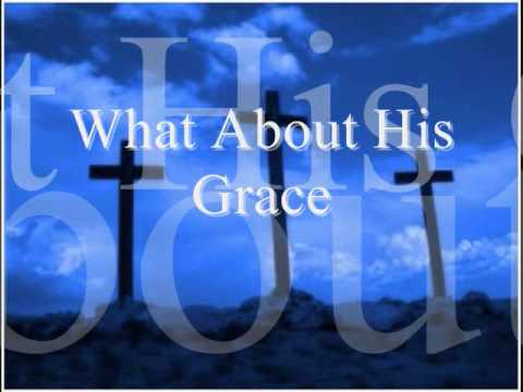 What About His Grace - Pictures of Grace