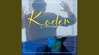 Alican - Kader