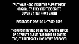 """Put Your Hand Inside The Puppet Head"" cover by Men From Earth, 2001."