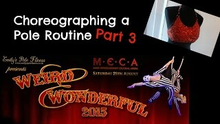 How to Choreograph a Pole Dance routine | Part 3 | Weird & Wonderful Showcase