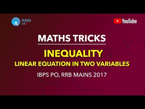 Linear Equation In Two Variables | Inequality | Maths Tricks | IBPS PO, RRB MAINS 2017