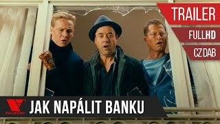 Jak napálit banku (2018) Full HD trailer [CZ DAB]