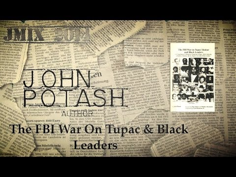 Black Panthers, COINTELPRO, & The Murder Of 2pac - John Potash Interview Part 1