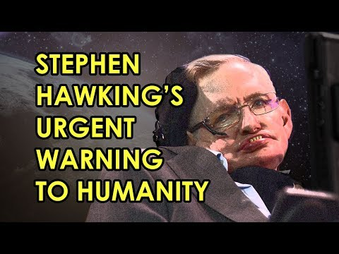 Stephen Hawking tried to warn us