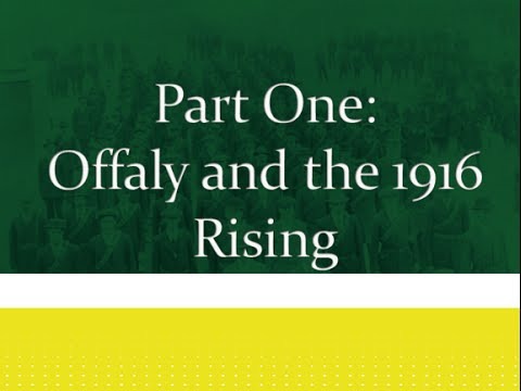 Download Offaly and the 1916 Rising: Part One (Video 1)