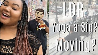 Long Distance Relationships | Moving Again | Yoga is a Sin? : Q & A