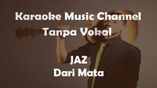 Download lagu Karaoke JAZ - Dari Mata | Tanpa Vokal