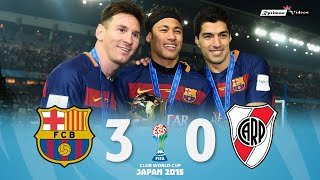 Barcelona 3 x 0 River Plate ● 2015 Club World Cup Final Extended Goals & Highlights HD