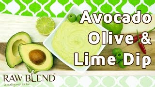 How To Make An Avocado, Olive & Lime Dip In A Vitamix 5200 Blender By Raw Blend
