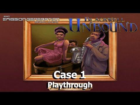 Case 1 - Playthrough - Blackwell Unbound