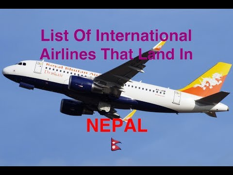 List Of International Airlines That Land In Kathmandu/ NEPAL 🇳🇵[2017]