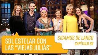 """Capítulo 86: Sigamos de Largo Estelar con las """"Viejas Juliás""""   Sigamos de Largo 2019"""