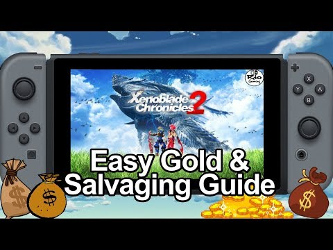 Easy Gold Guide with Salvaging for Xenoblade Chronicles 2 on Nintendo Switch