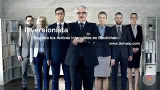Inversionistas   Registra tus Activos Intangibles en Blockchain   www.Solvaip.com