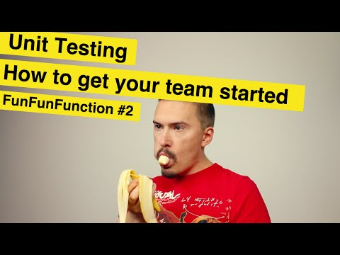 Unit testing: How to get your team started - FunFunFunction #2