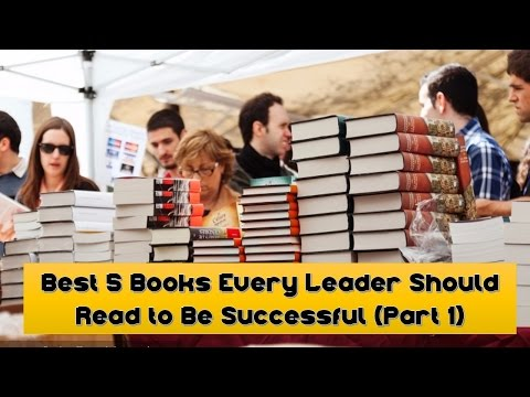 Best 5 Books Every Leader Should Read to Be Successful (Part 1)