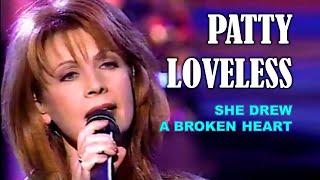 PATTY LOVELESS She Drew a Broken Heart