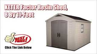 Keter Shed - Keter Factor Resin Shed, 8 By 11-feet