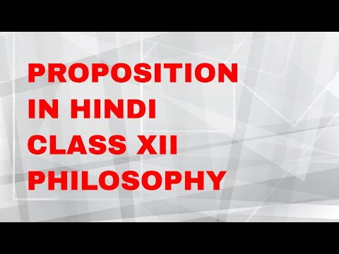 PROPOSITION IN HINDI PHILOSOPHY CLASS XII