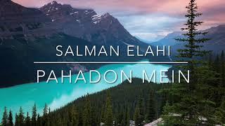 Pahadon Mein   Salman Elahi