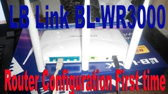 LB Link  BL WR3000 Wireless Router Configuration First Time