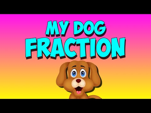 Fraction Song- My Dog Fraction