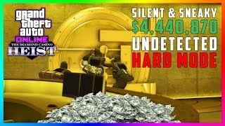 GTA 5 Online The Diamond Casino Heist $4,440,870 Silent & Stealthy Undetected Hard Mode MAX Payout!