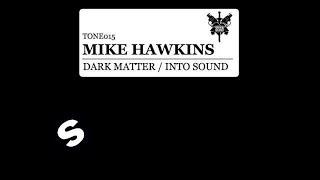 Mike Hawkins Dark Matter Original Mix