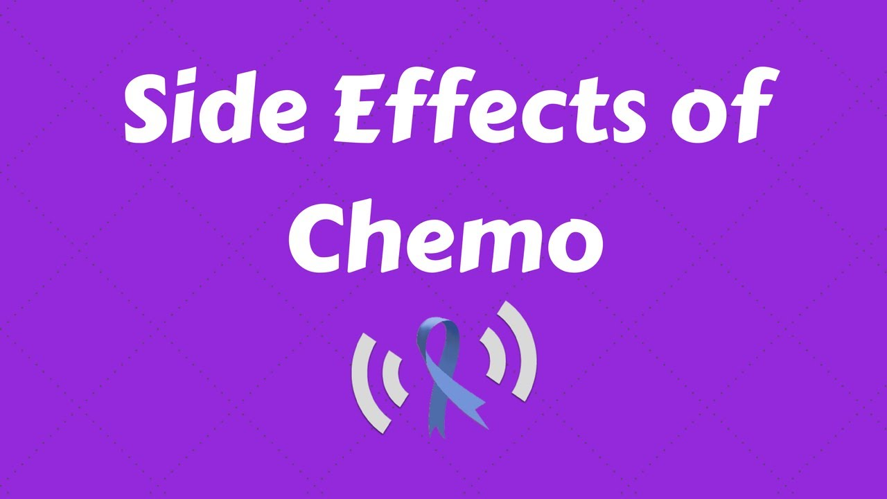 Side Effects Of Chemo For Colon Cancer Youtube
