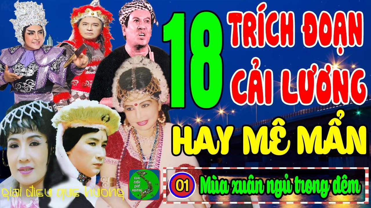 18 Trích Đoạn Cải Lương Hay Nhất Thanh Tuấn, Minh Vương, Lệ Thủy, Chí Tâm, Thanh Kim Huệ, Giang Châu