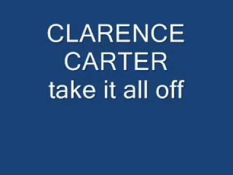 clarence carter take it all off