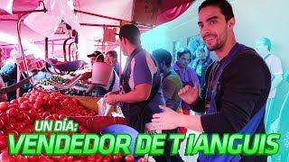 Un día siendo VENDEDOR DE TIANGUIS / MERCADO