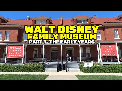 Walt Disney Family Museum (PART 1) - The Early Years